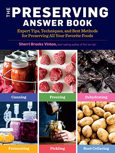 Preserving Answer Book, 2nd edition: Expert Tips, Techniques, and Best Methods for Preserving All Your Favorite Foods By Sherri Brooks Vinton
