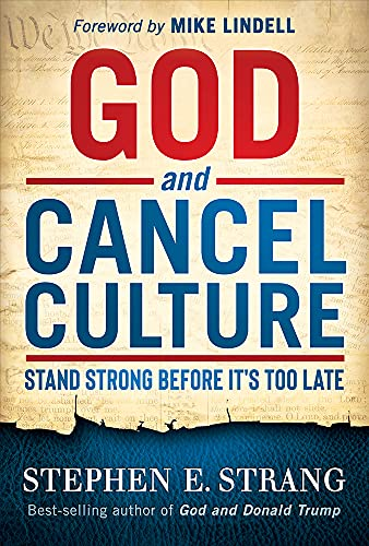 God and Cancel Culture By Stephen Strang