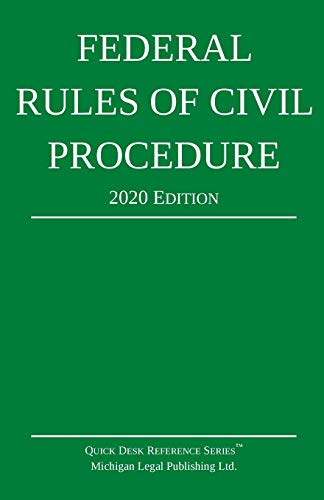 Federal Rules of Civil Procedure; 2020 Edition By Michigan Legal Publishing Ltd