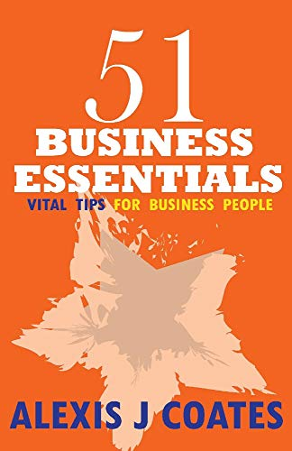 51 Business Essentials By Alexis J Coates