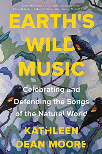 Earth's Wild Music By Kathleen Moore Dean