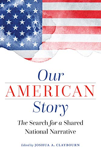 Our American Story By Joshua Claybourn