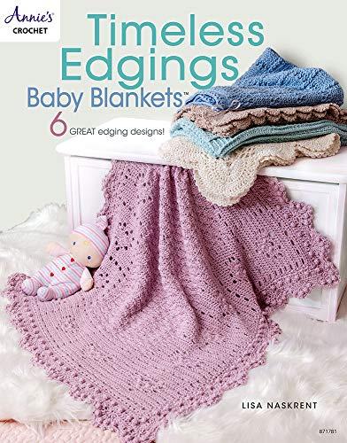 Timeless Edgings Baby Blankets By Lisa Naskrent