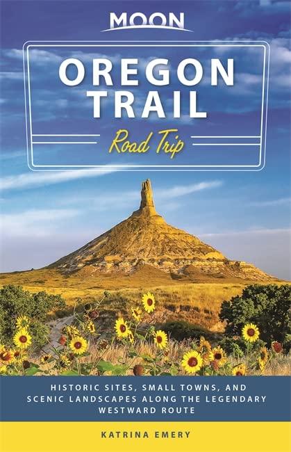 Moon Oregon Trail Road Trip (First Edition) By Katrina Emery