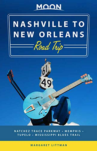 Moon Nashville to New Orleans Road Trip (Second Edition) By Margaret Littman