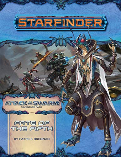 Starfinder Adventure Path: Fate of the Fifth (Attack of the Swarm! 1 of 6) By Patrick Brennan