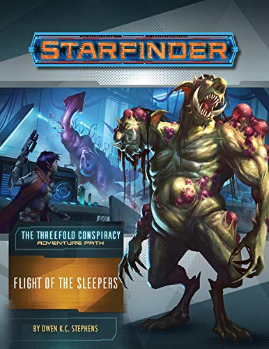 Starfinder Adventure Path: Flight of the Sleepers (The Threefold Conspiracy 2 of 6) By Owen K. C. Stephens