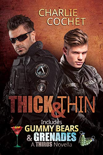 Thick & Thin and Gummy Bears & Grenades By Charlie Cochet