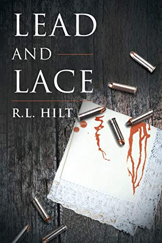 Lead and Lace By R L Hilt