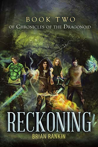 Reckoning Book Two of Chronicles of the Dragonoid By Brian Rankin (University of Teeside UK)