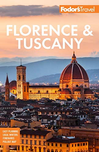Fodor's Florence & Tuscany By Fodor's Travel Guides