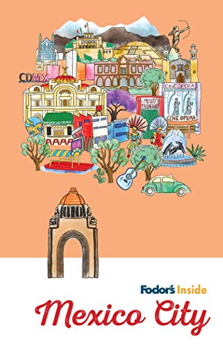 Fodor's Inside Mexico City By Fodor's Travel Guides