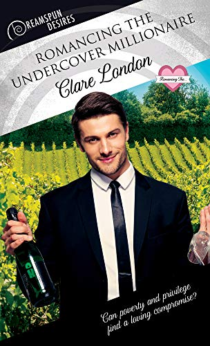 Romancing the Undercover Millionaire By Clare London