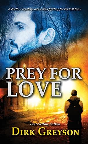 Prey for Love By Dirk Greyson