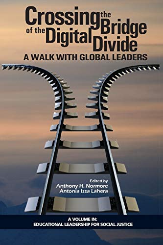 Crossing the Bridge of the Digital Divide By Anthony H. Normore