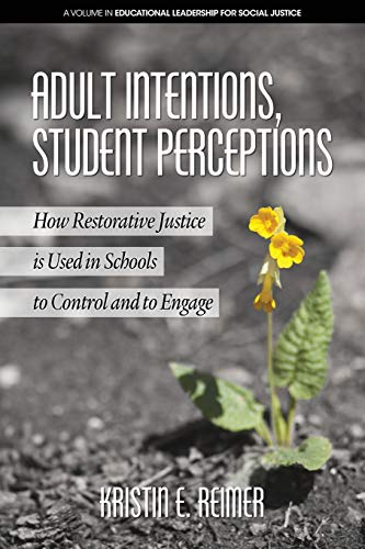 Adult Intentions, Student Perceptions By Kristin E. Reimer