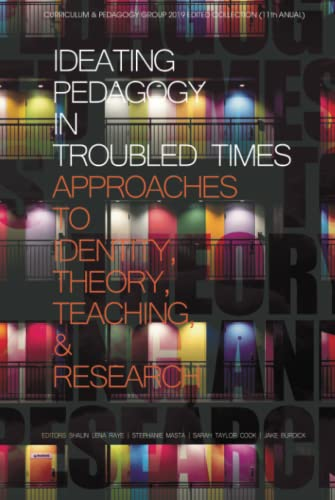 Ideating Pedagogy in Troubled Times By Shalin Lena Raye