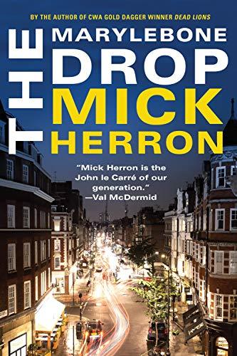 The Marylebone Drop: A Novella By Mick Herron