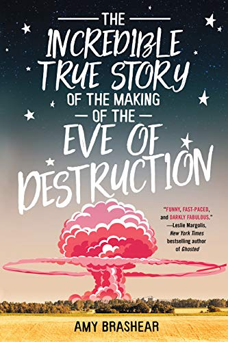 The Incredible True Story Of The Making Of The Eve Of Destruction By Amy Brashear