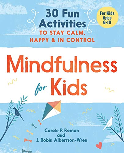 Mindfulness for Kids By Carole P Roman