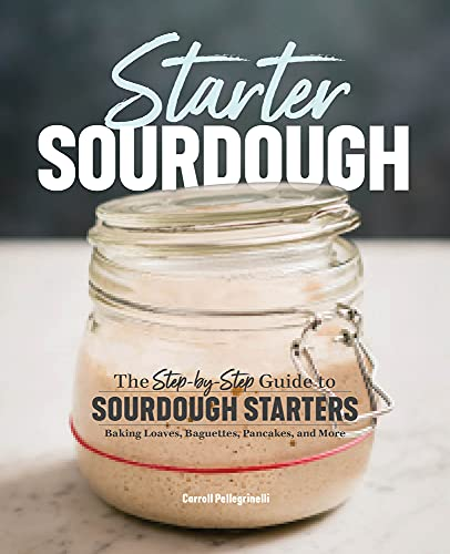 Starter Sourdough By Carroll Pellegrinelli