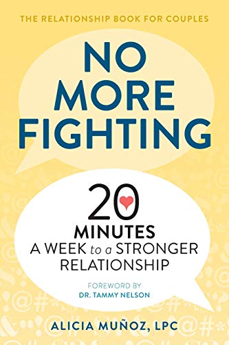 No More Fighting: The Relationship Book for Couples By Alicia Munoz, Lpc