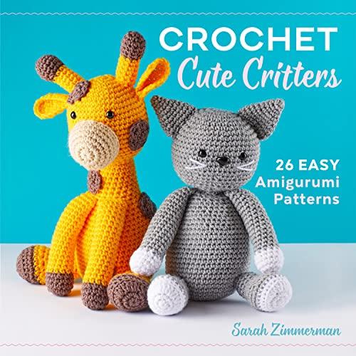 Crochet Cute Critters By Sarah Zimmerman