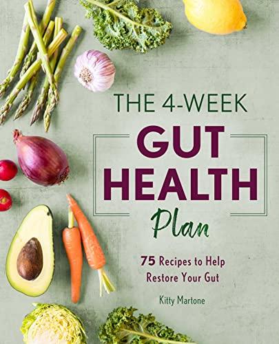 The 4-Week Gut Health Plan By Kitty Martone