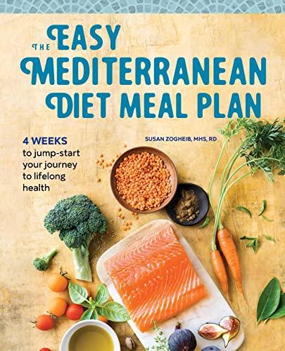 The Easy Mediterranean Diet Meal Plan By Susan Zogheib, Mhs