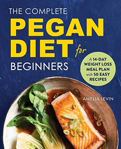 The Complete Pegan Diet for Beginners By Amelia Levin