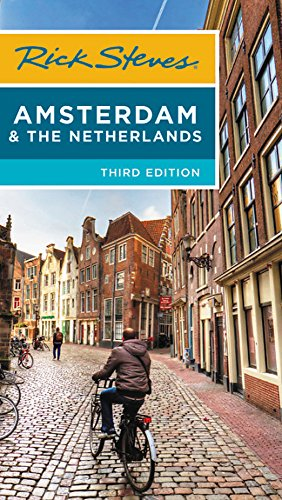 Rick Steves Amsterdam & the Netherlands (Third Edition) By Rick Steves
