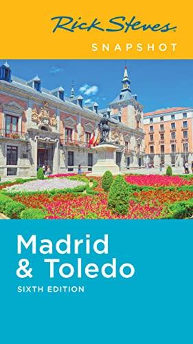 Rick Steves Snapshot Madrid & Toledo (Sixth Edition) By Rick Steves