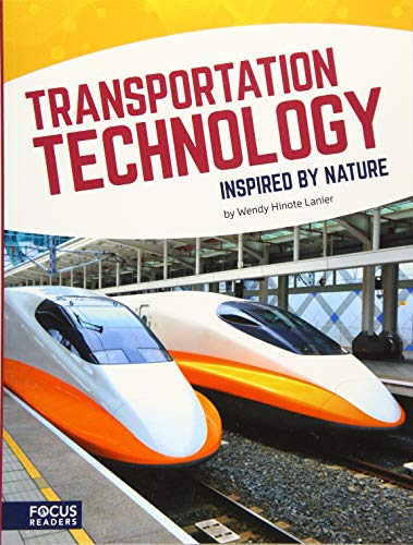 Inspired by Nature: Transportation Technology By Wendy Hinote Lanier