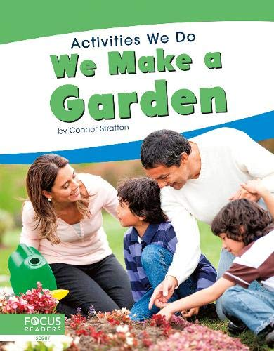 Activities We Do: We Make a Garden By ,Connor Stratton