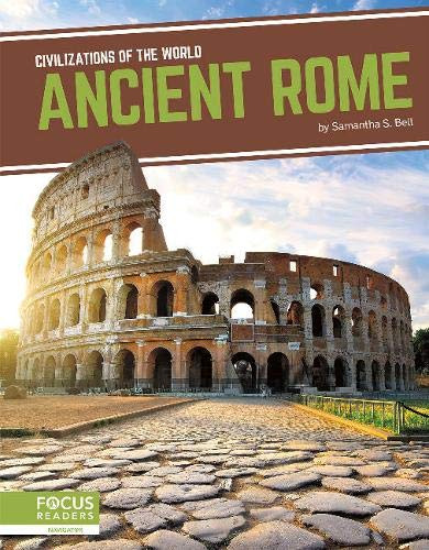 Civilizations of the World: Ancient Rome By Samantha S. Bell