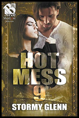 Hot Mess 9 (The Story Glenn ManLove Collection) By Stormy Glenn