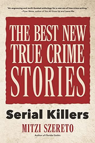 The Best New True Crime Stories von Mitzi Szereto