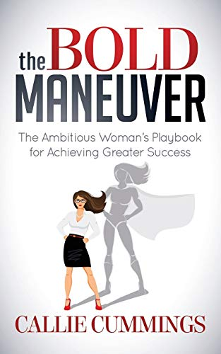 The Bold Maneuver By Callie Cummings