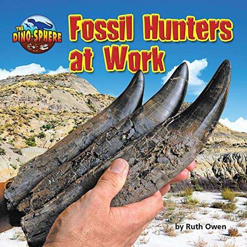 Fossil Hunters at Work By Ruth Owen