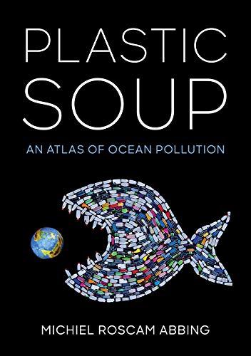 Plastic Soup By Michiel Roscam Abbing