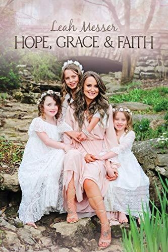Hope, Grace & Faith By Leah Messer
