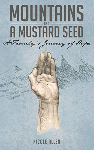 Mountains and a Mustard Seed By Nicole Allen