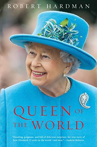 Queen of the World By Robert Hardman