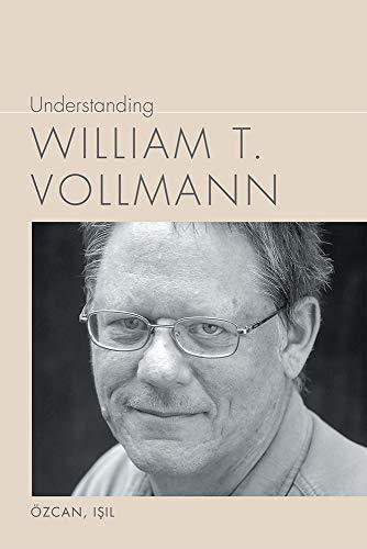Understanding William T. Vollman By Isil Ozcan
