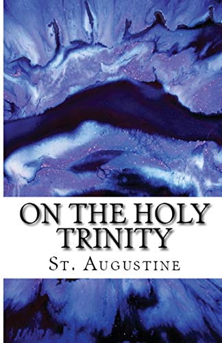 On the Holy Trinity By St Augustine