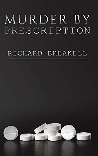 Murder by Prescription By Richard Breakell