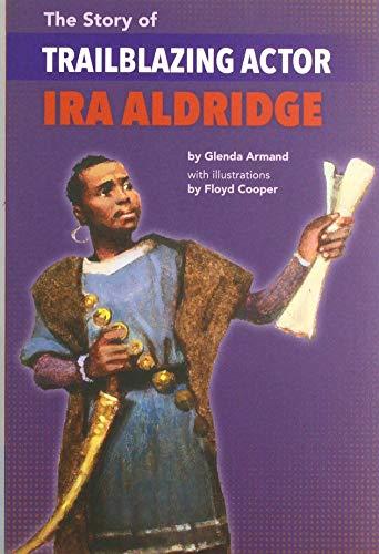 The Story Of Trailblazing Actor Ira Aldridge By Glenda Armand