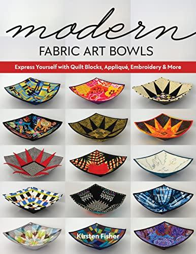 Modern Fabric Art Bowls By Kirsten Fisher