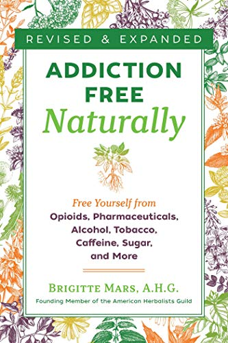 Addiction-Free Naturally By Brigitte Mars
