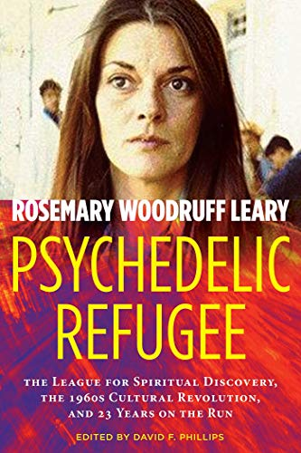 Psychedelic Refugee By Rosemary Woodruff Leary